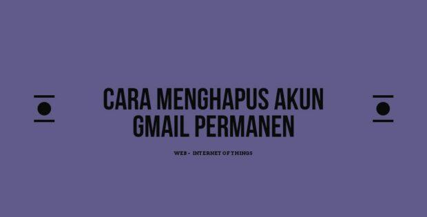 cara menghapus akun gmail permanen