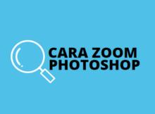 cara zoom photoshop