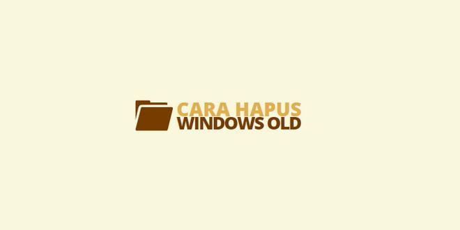 cara hapus windows old